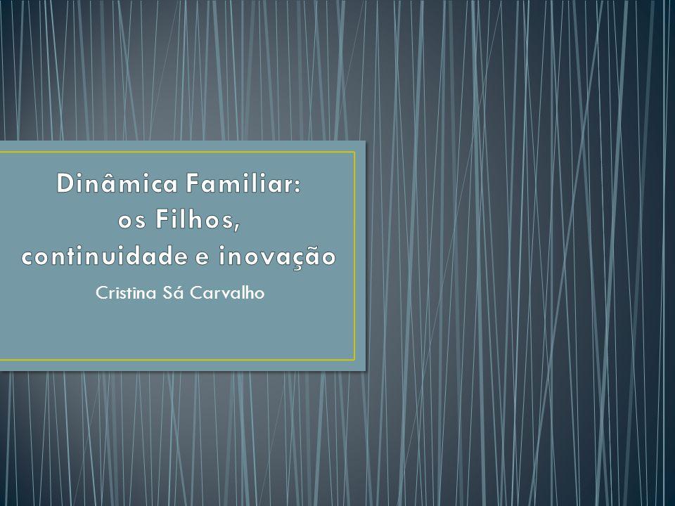 Dinâmica Familiar: os Filhos, continuidade e inovação