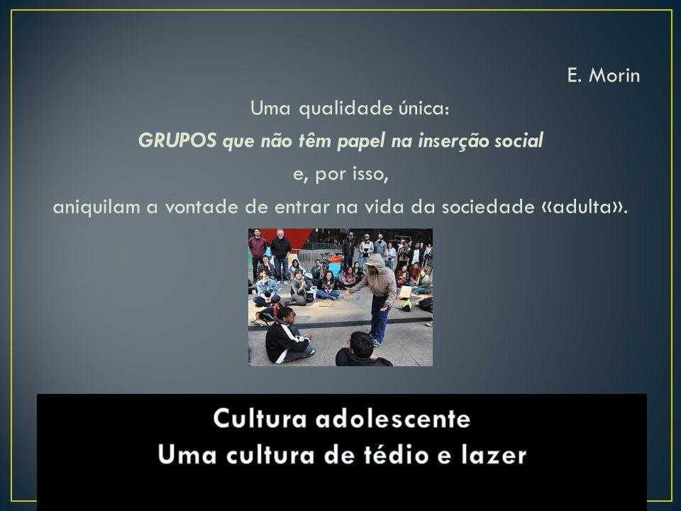 Cultura adolescente Uma cultura de tédio e lazer