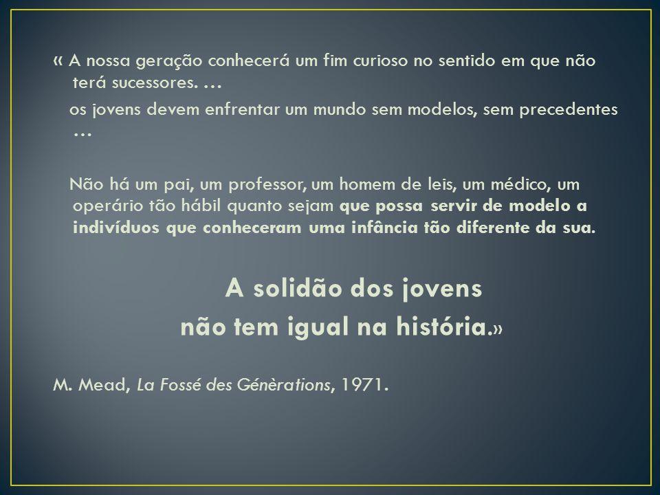 não tem igual na história.»