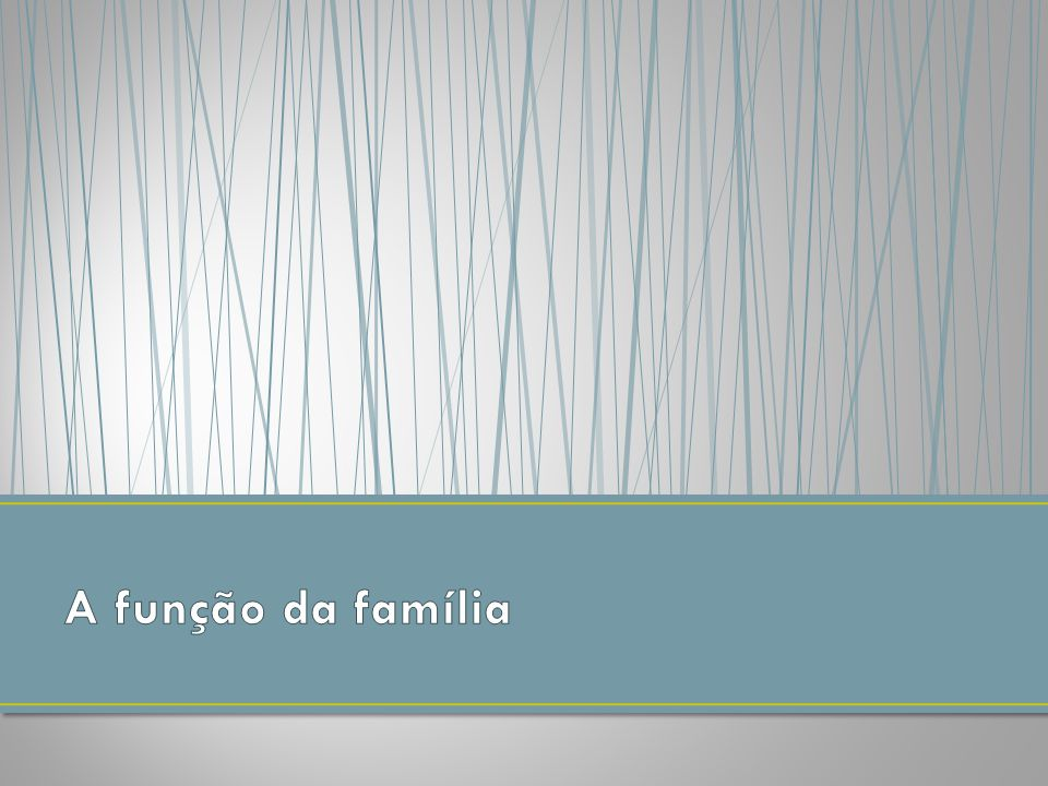 A função da família