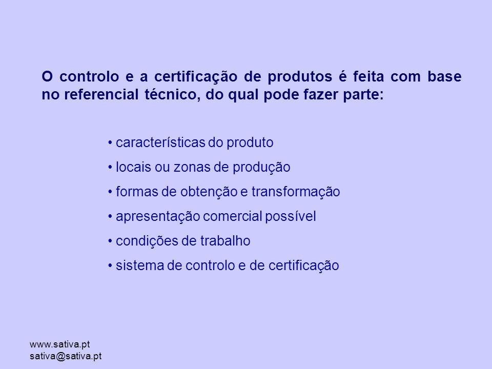 O controlo e a certificação de produtos é feita com base no referencial técnico, do qual pode fazer parte: