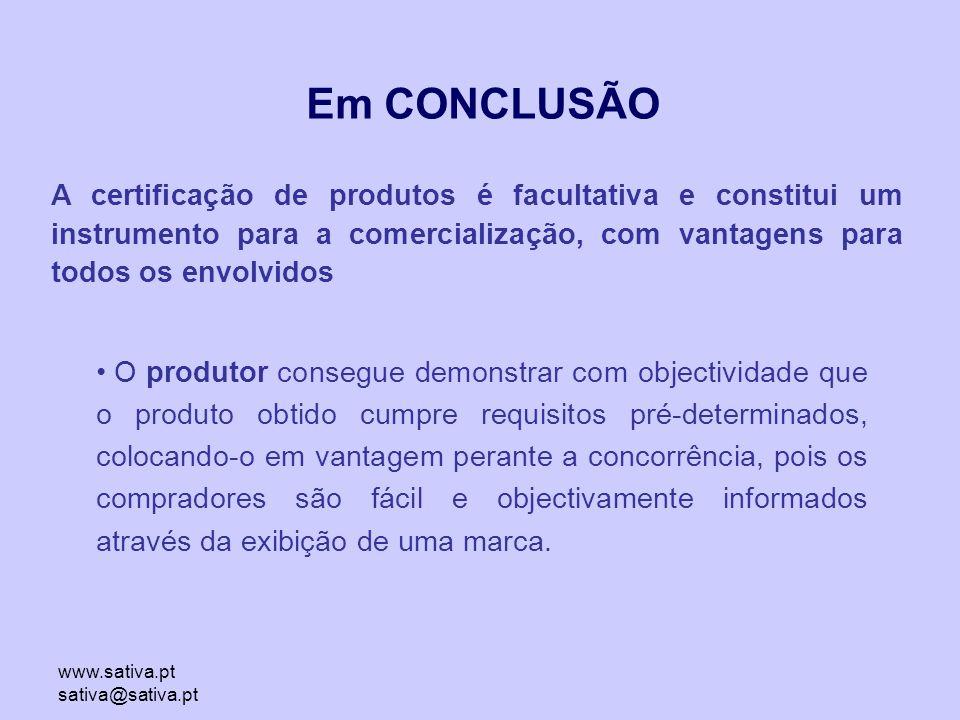 Em CONCLUSÃO A certificação de produtos é facultativa e constitui um instrumento para a comercialização, com vantagens para todos os envolvidos.
