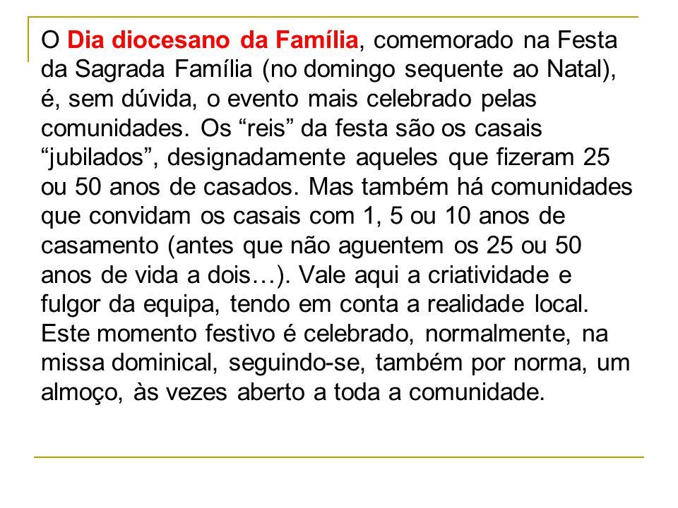 O Dia diocesano da Família, comemorado na Festa da Sagrada Família (no domingo sequente ao Natal), é, sem dúvida, o evento mais celebrado pelas comunidades.