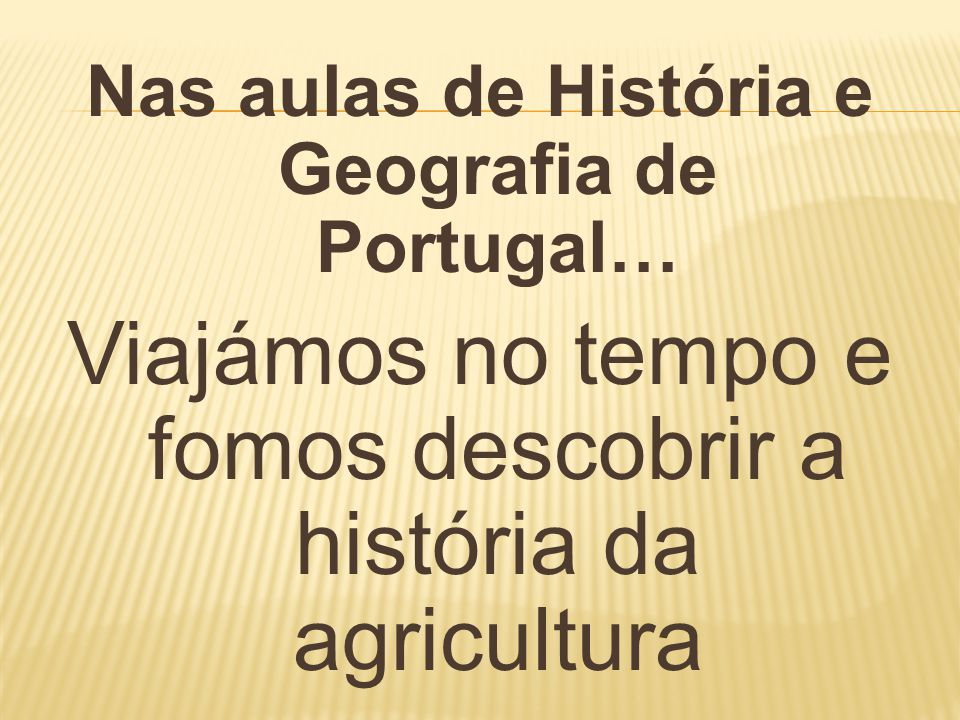 Nas aulas de História e Geografia de Portugal…