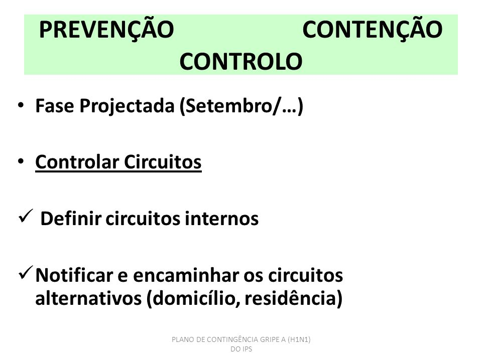 PREVENÇÃO CONTENÇÃO CONTROLO