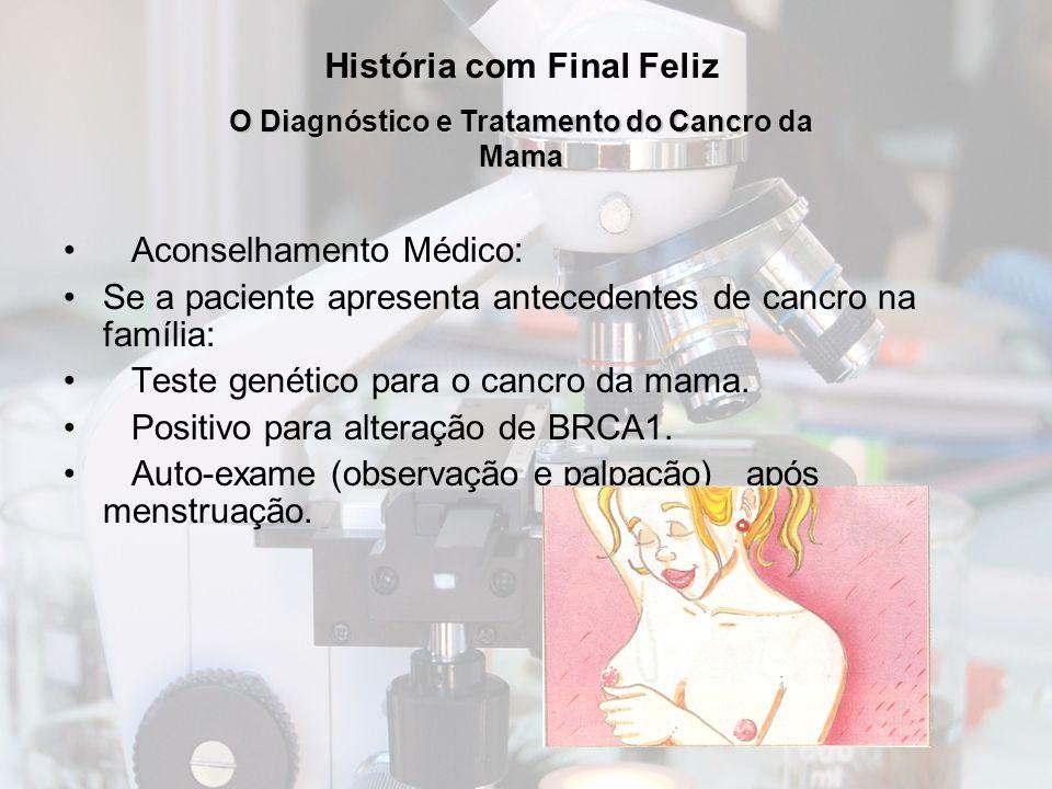 História com Final Feliz O Diagnóstico e Tratamento do Cancro da Mama