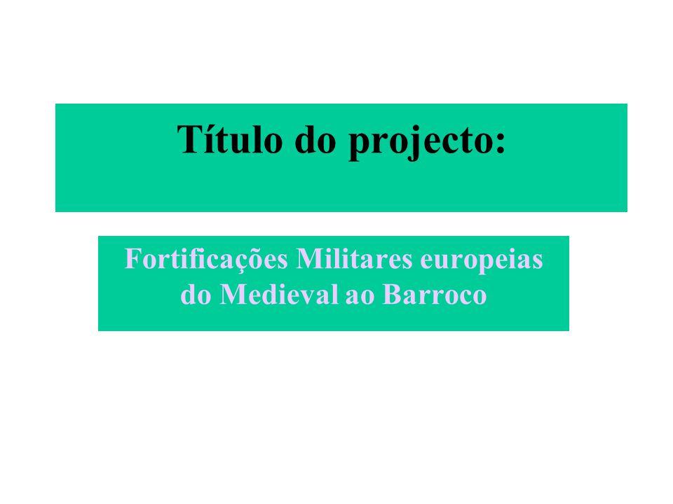 Fortificações Militares europeias do Medieval ao Barroco