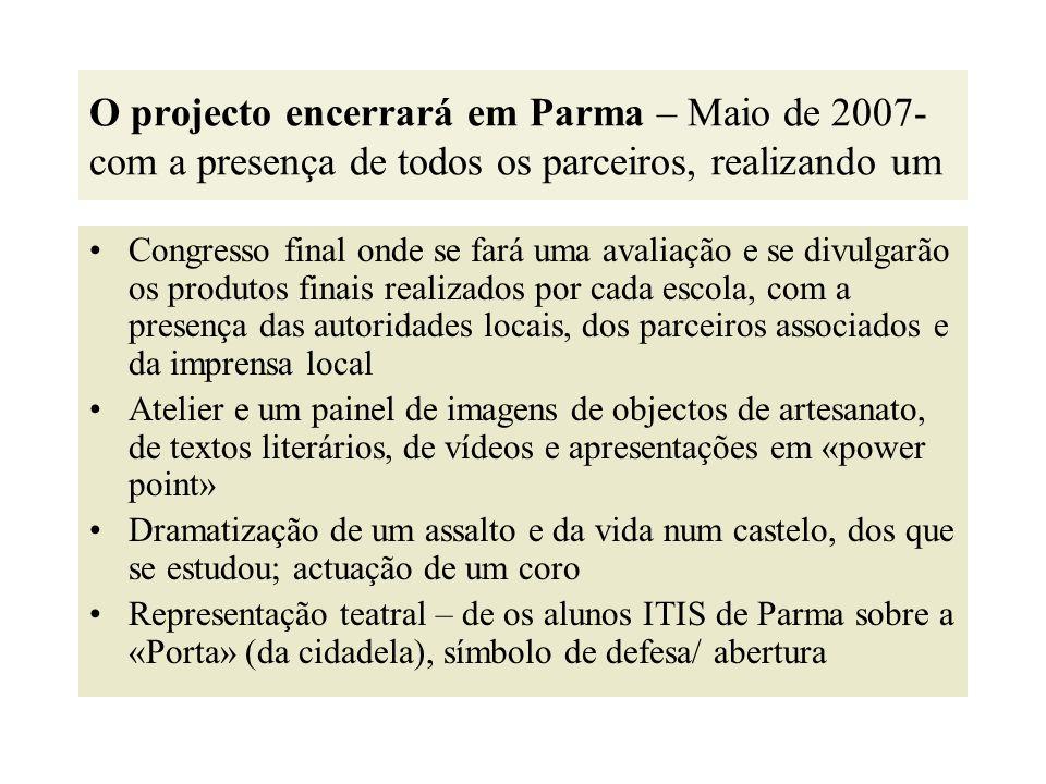 O projecto encerrará em Parma – Maio de 2007- com a presença de todos os parceiros, realizando um