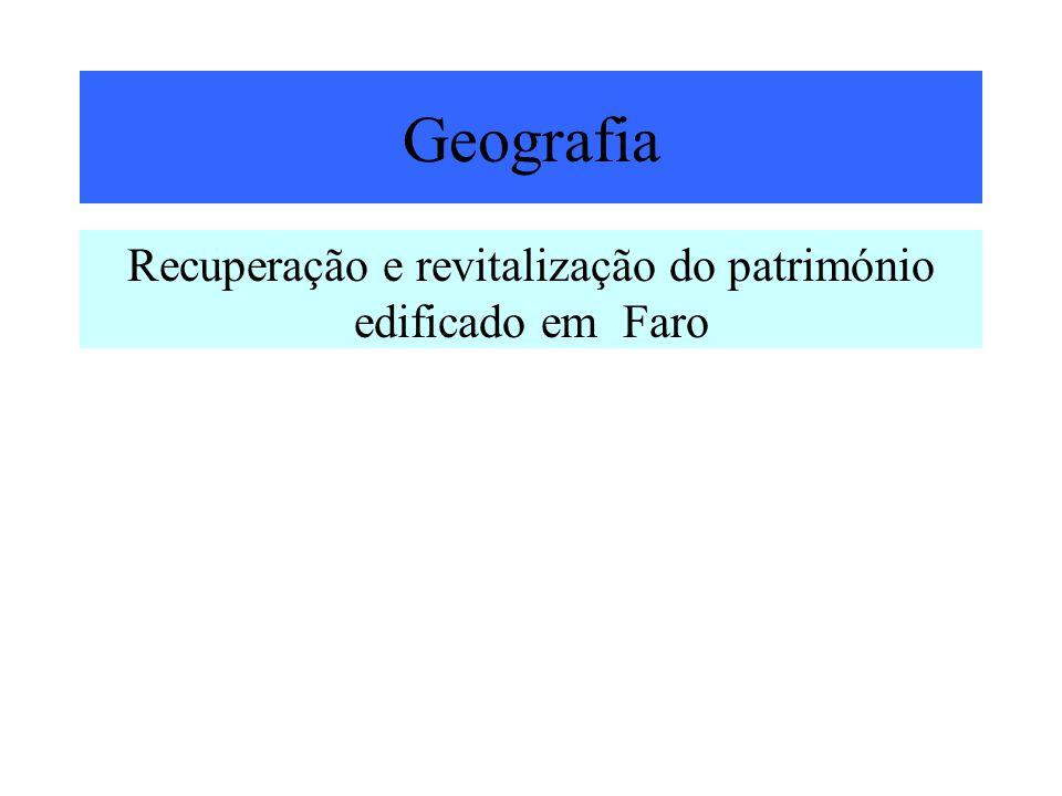Recuperação e revitalização do património edificado em Faro