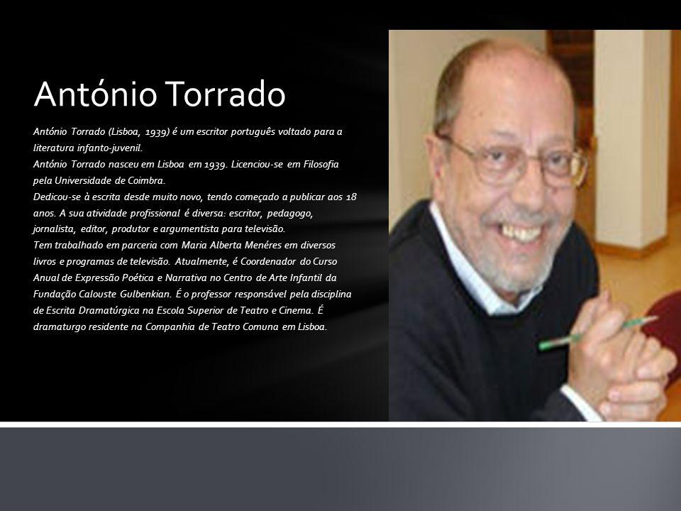 António Torrado António Torrado (Lisboa, 1939) é um escritor português voltado para a literatura infanto-juvenil.