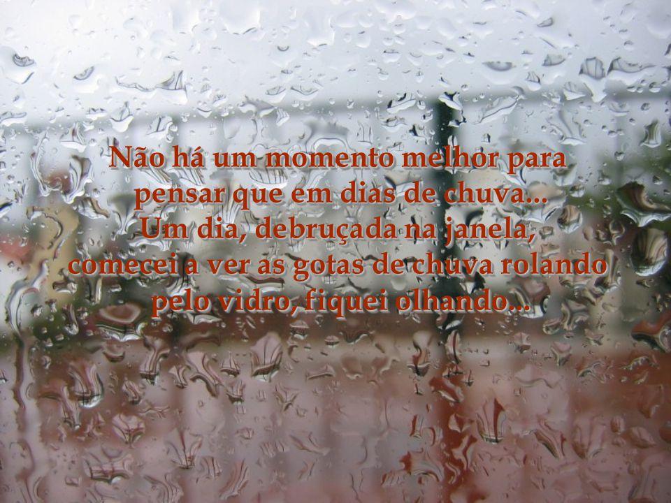 Não há um momento melhor para pensar que em dias de chuva...