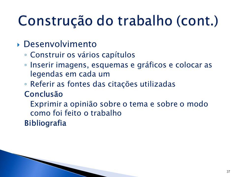 Construção do trabalho (cont.)