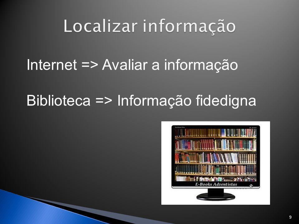 Localizar informação Internet => Avaliar a informação