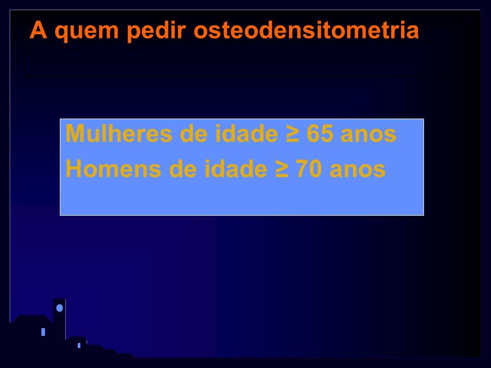 A quem pedir osteodensitometria