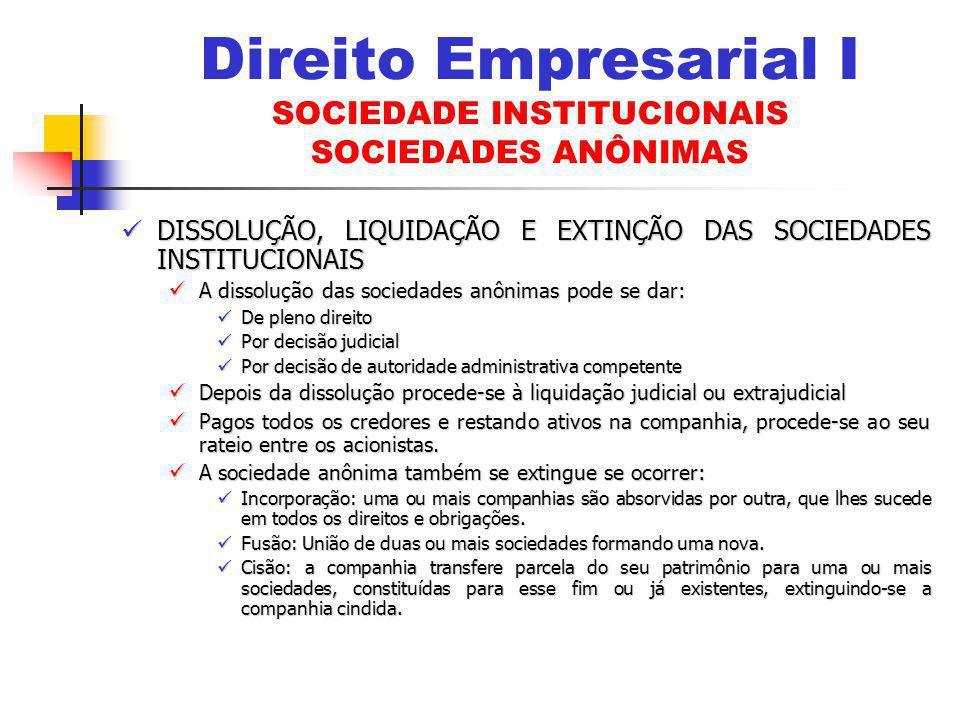 Direito Empresarial I SOCIEDADE INSTITUCIONAIS SOCIEDADES ANÔNIMAS
