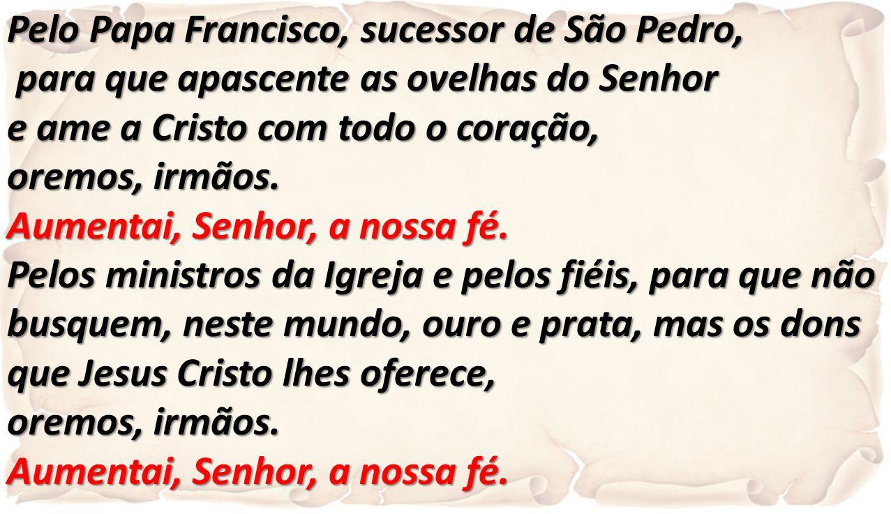 Pelo Papa Francisco, sucessor de São Pedro,