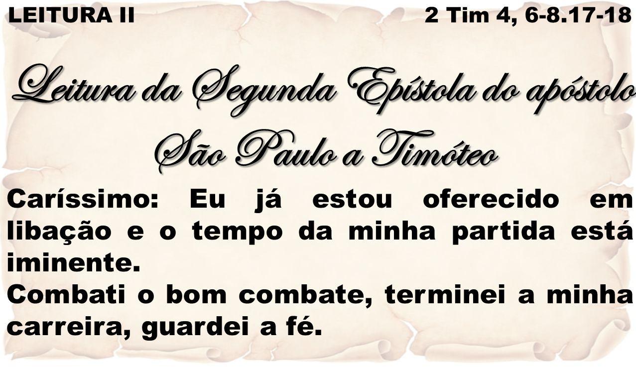 Leitura da Segunda Epístola do apóstolo São Paulo a Timóteo