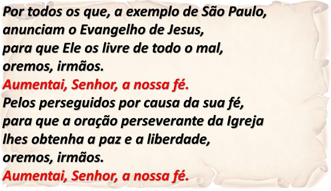 Por todos os que, a exemplo de São Paulo,