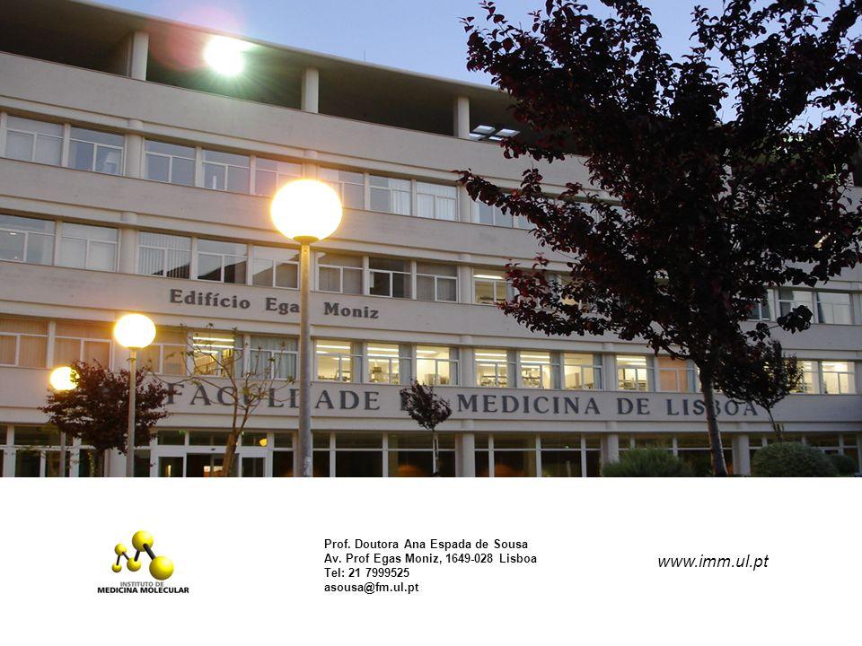www.imm.ul.pt Prof. Doutora Ana Espada de Sousa