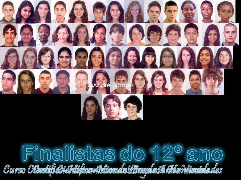 André Gomes Finalistas do 12º ano. Curso Científico-Humanístico de Línguas e Humanidades.