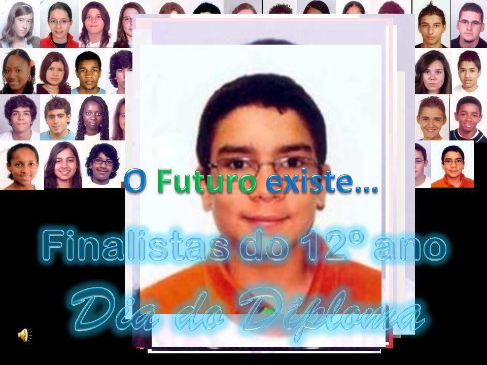 O Futuro existe… Finalistas do 12º ano Dia do Diploma