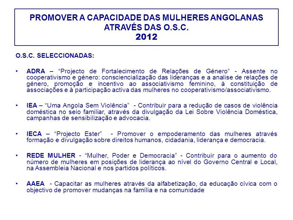 PROMOVER A CAPACIDADE DAS MULHERES ANGOLANAS ATRAVÉS DAS O.S.C. 2012