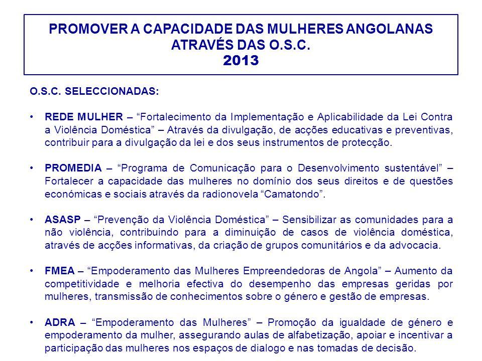 PROMOVER A CAPACIDADE DAS MULHERES ANGOLANAS ATRAVÉS DAS O.S.C. 2013