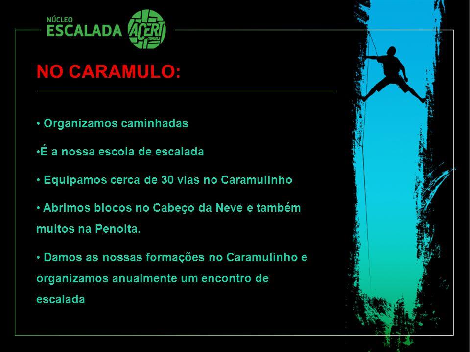 NO CARAMULO: Organizamos caminhadas É a nossa escola de escalada