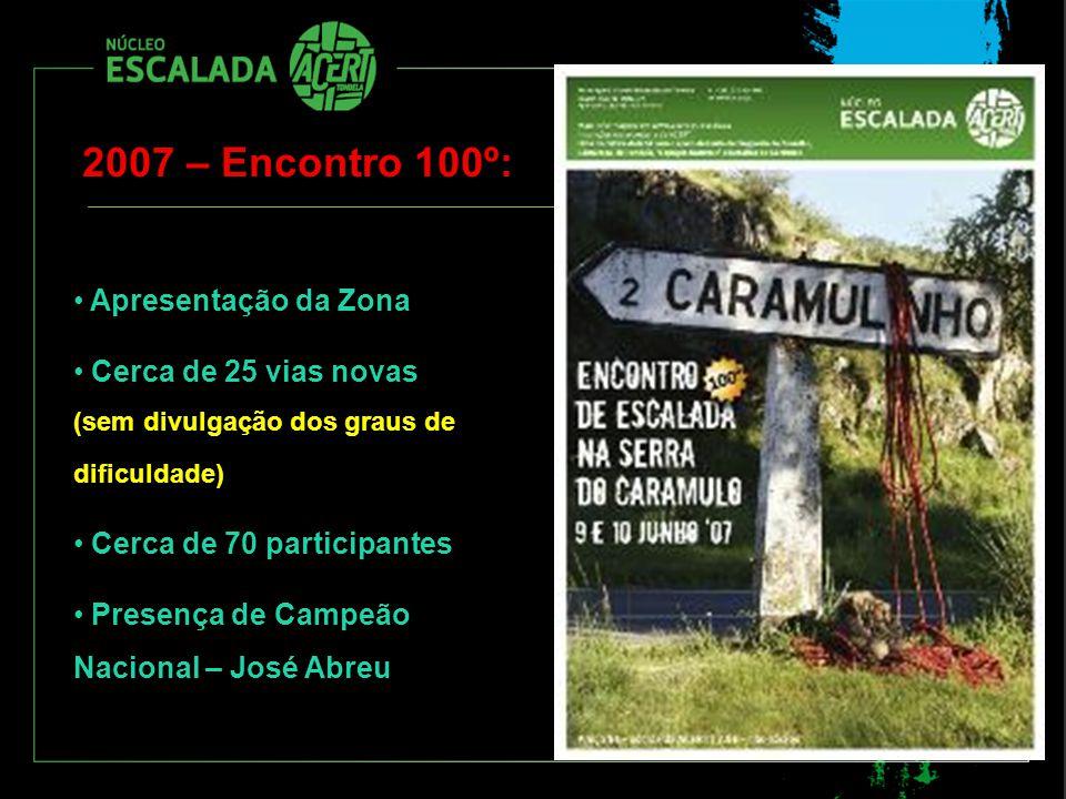 2007 – Encontro 100º: Apresentação da Zona