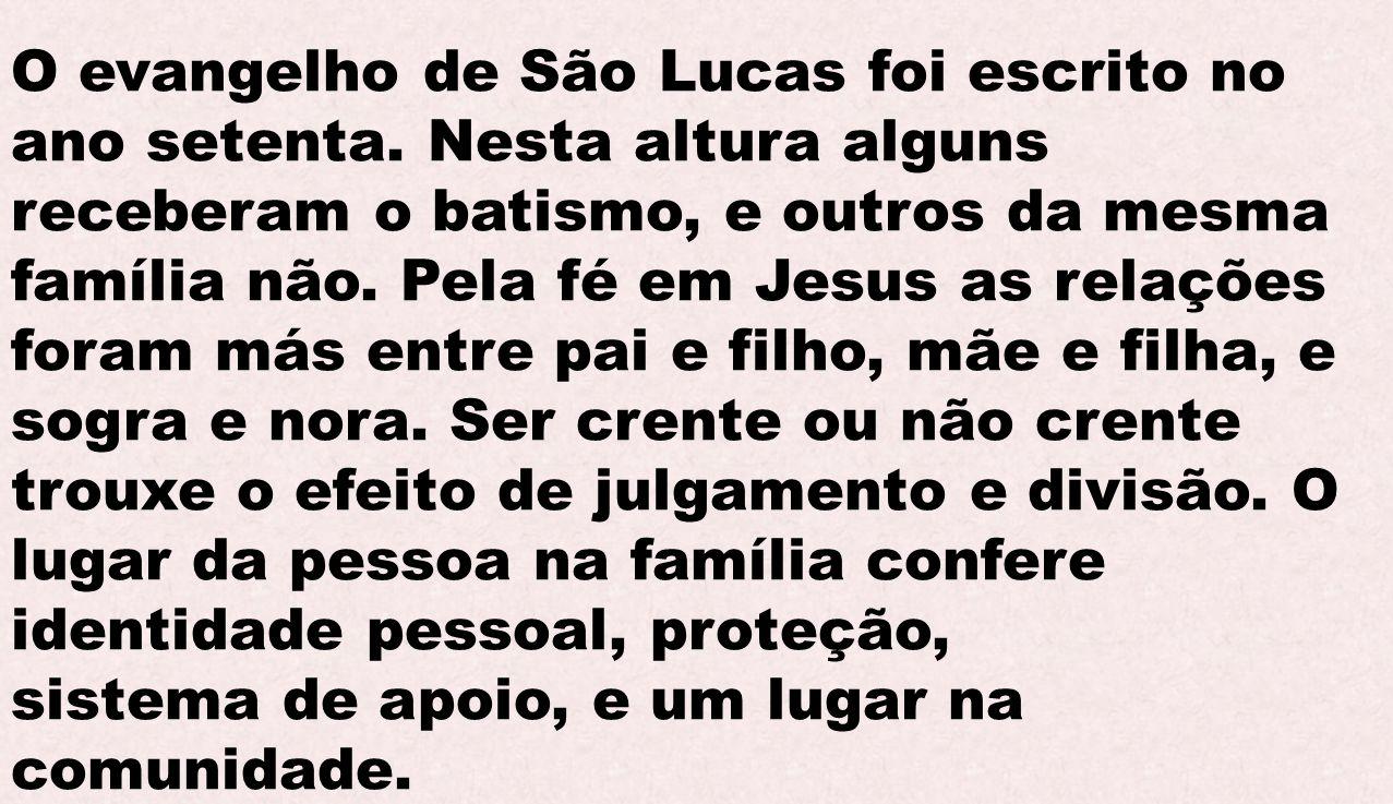 O evangelho de São Lucas foi escrito no ano setenta