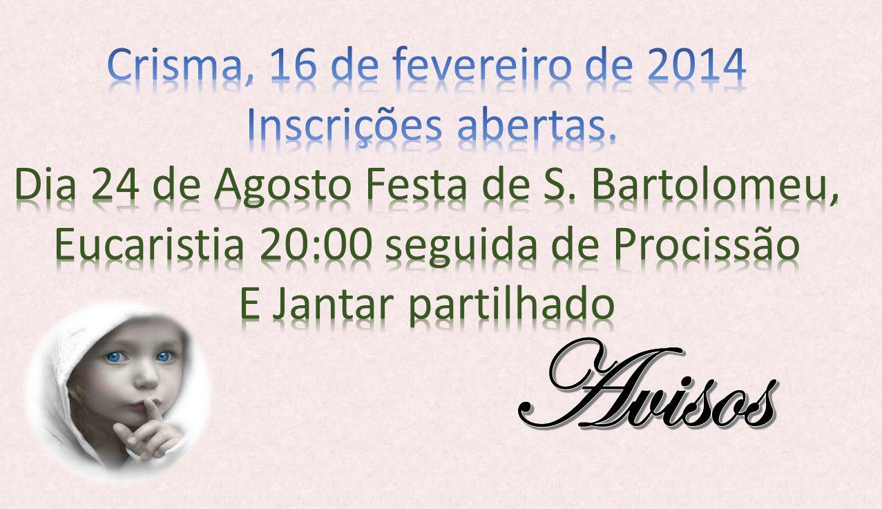 Avisos Crisma, 16 de fevereiro de 2014 Inscrições abertas.