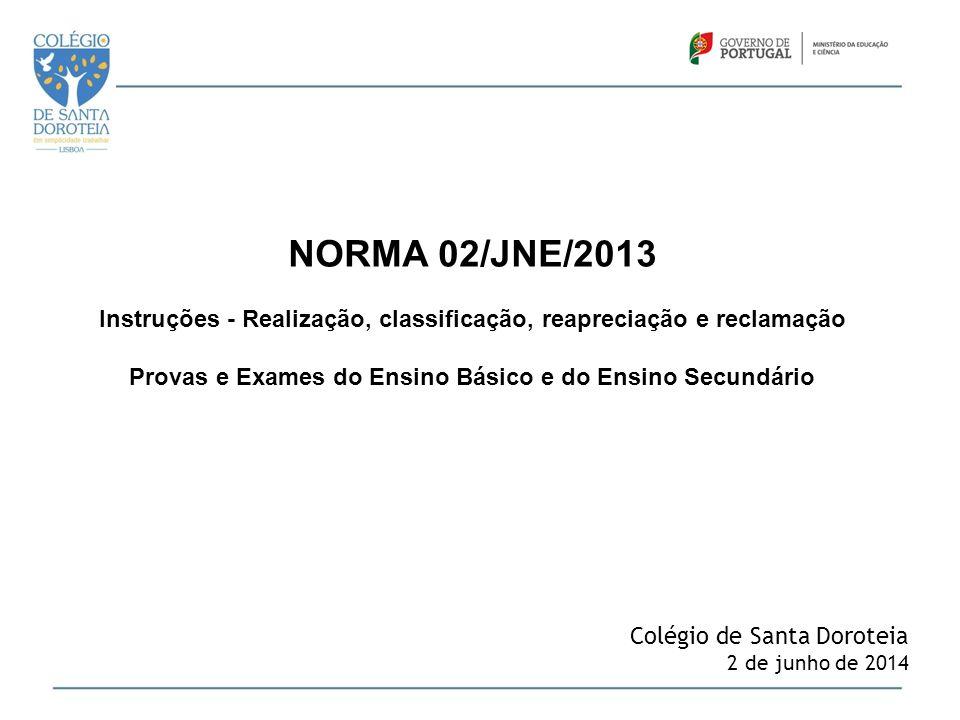 NORMA 02/JNE/2013 Instruções - Realização, classificação, reapreciação e reclamação. Provas e Exames do Ensino Básico e do Ensino Secundário.