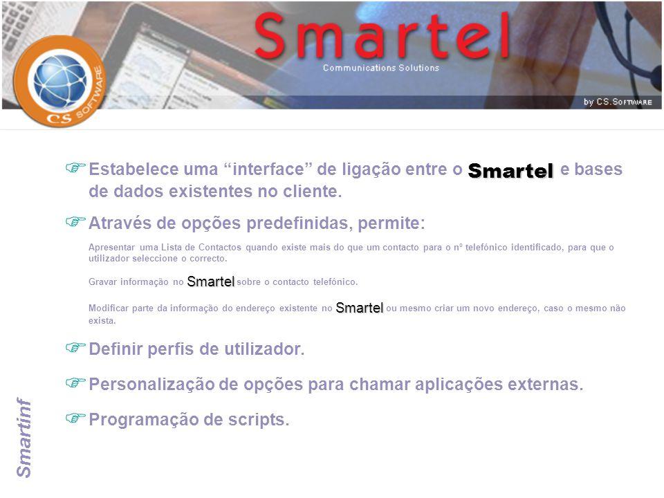 Estabelece uma interface de ligação entre o Smartel e bases de dados existentes no cliente.