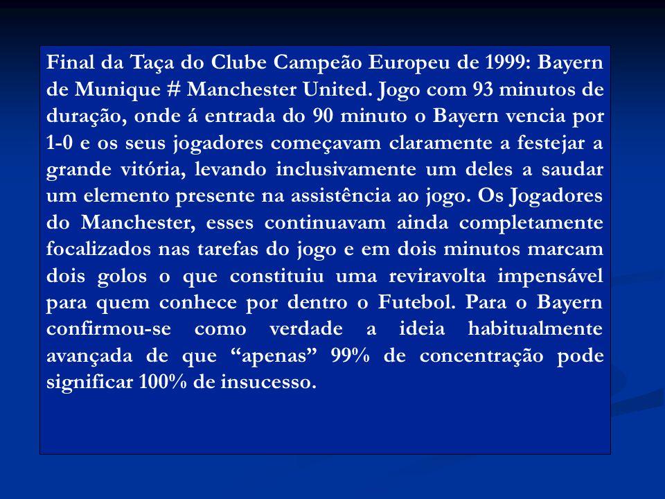 Final da Taça do Clube Campeão Europeu de 1999: Bayern de Munique # Manchester United.