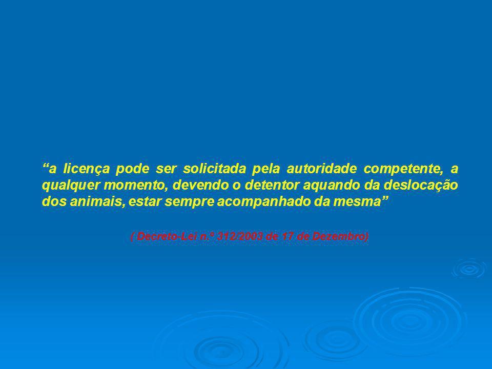 ( Decreto-Lei n.º 312/2003 de 17 de Dezembro)