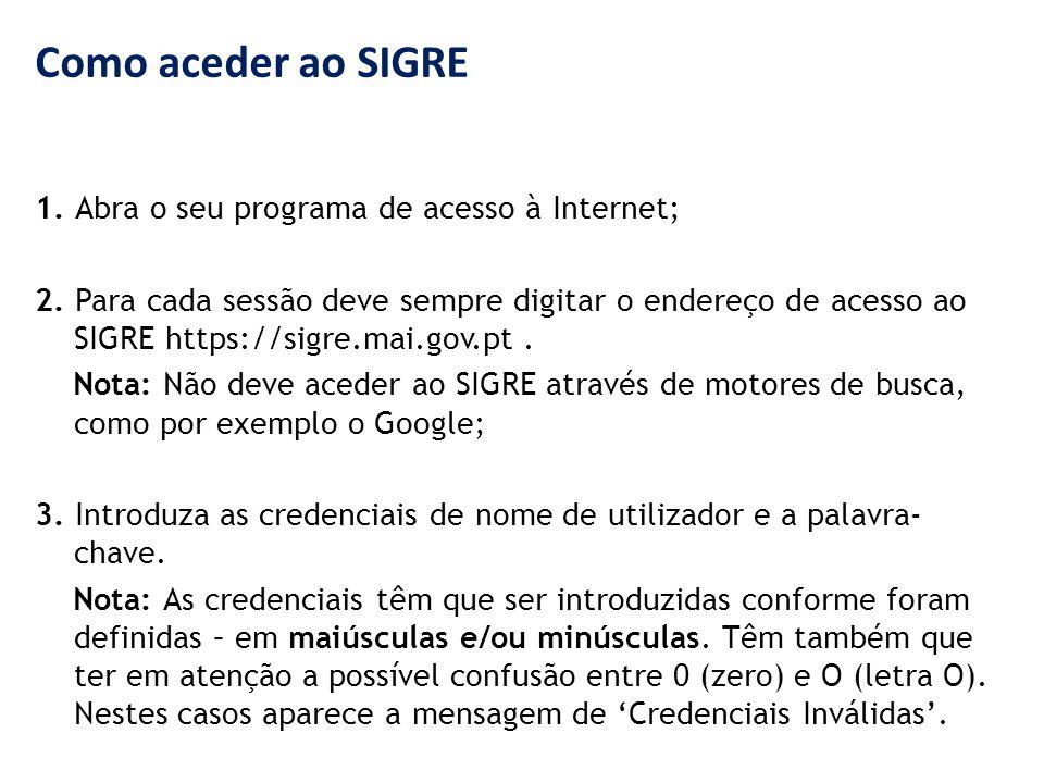 Como aceder ao SIGRE 1. Abra o seu programa de acesso à Internet;