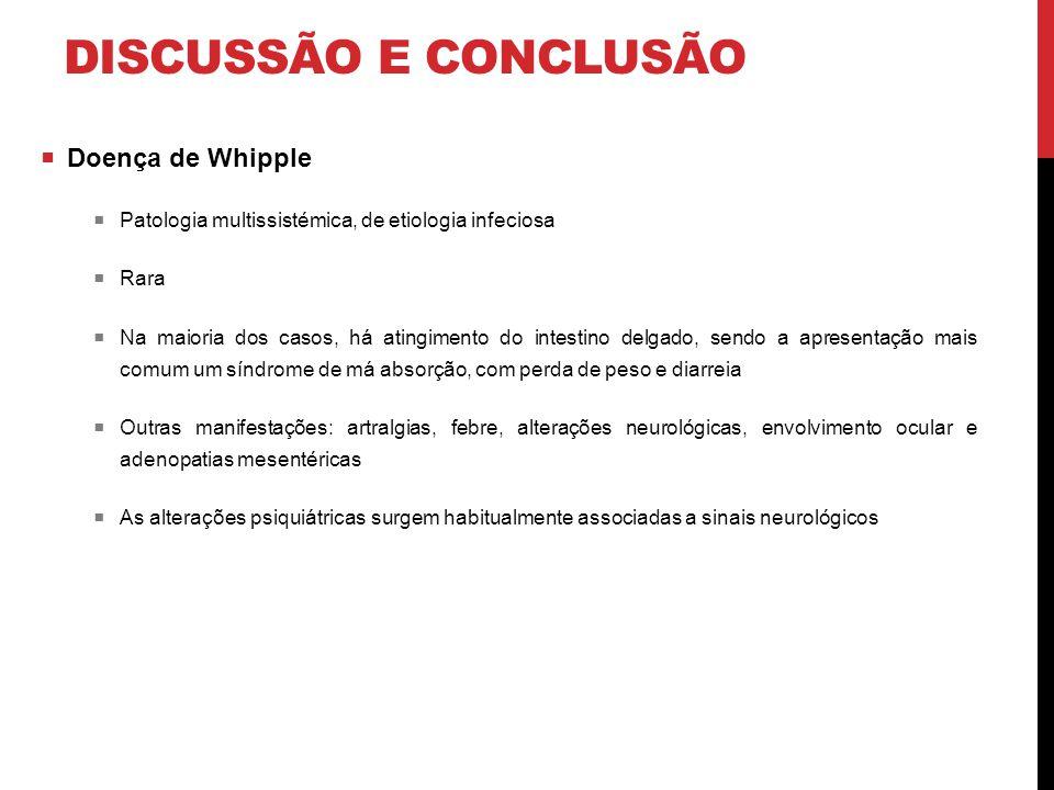 DISCUSSÃO E CONCLUSÃO Doença de Whipple