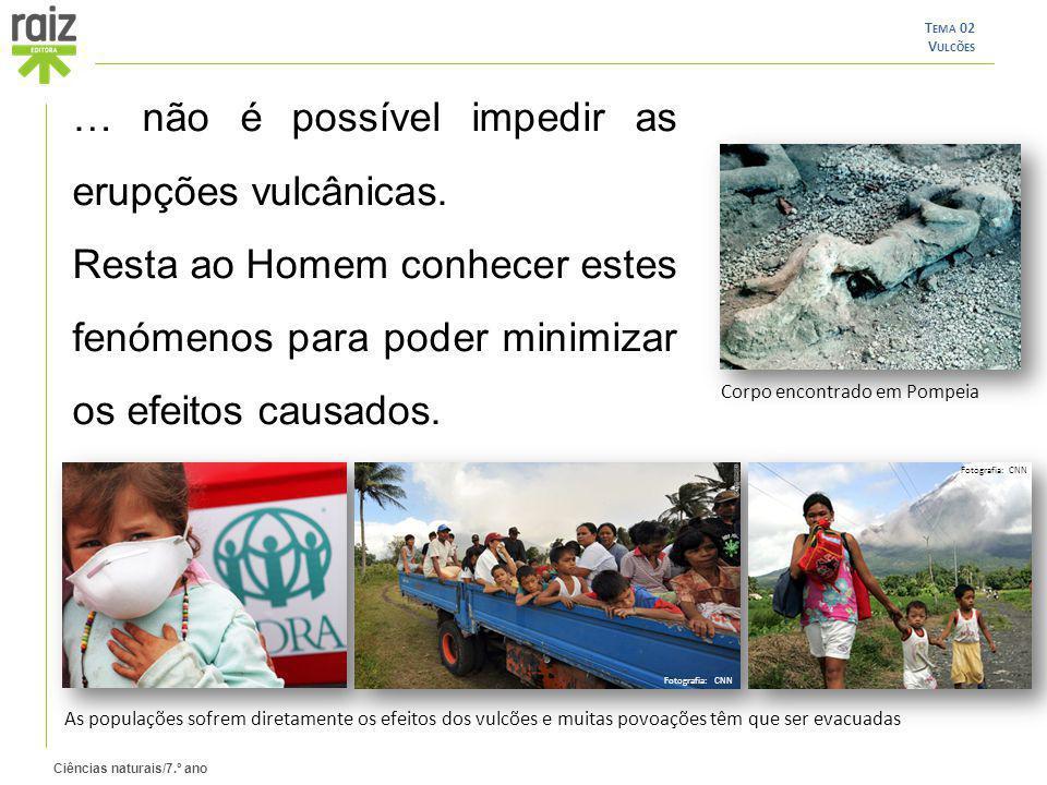 … não é possível impedir as erupções vulcânicas.