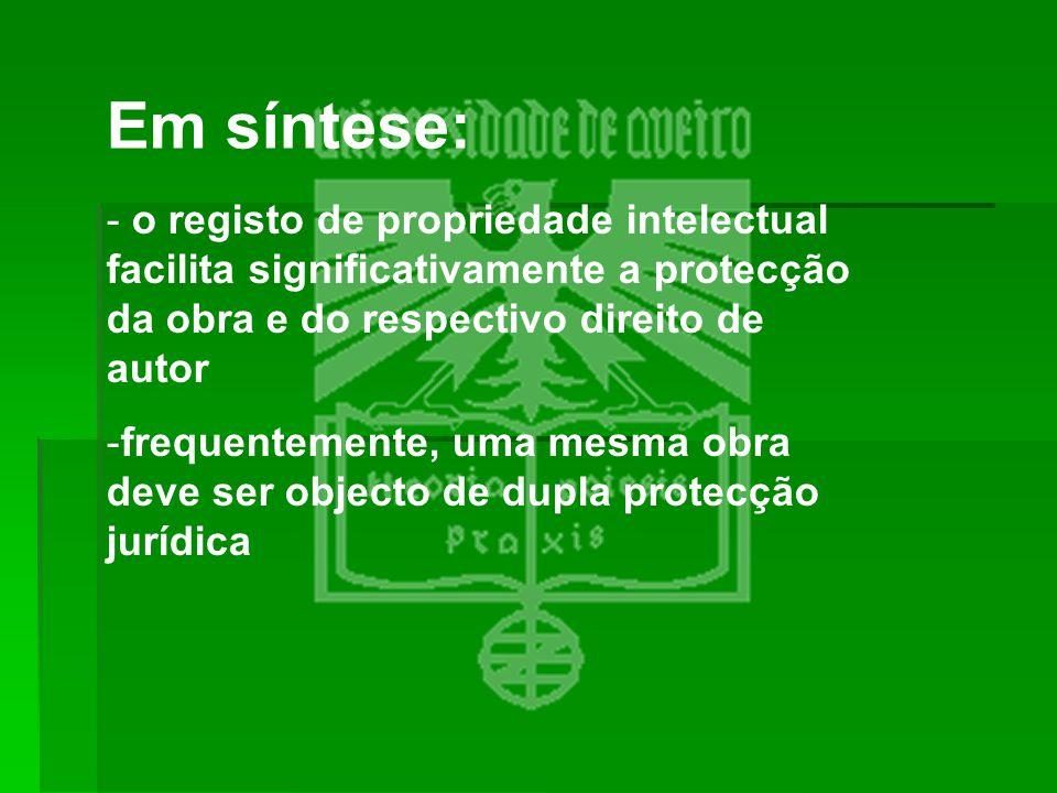 Em síntese: o registo de propriedade intelectual facilita significativamente a protecção da obra e do respectivo direito de autor.