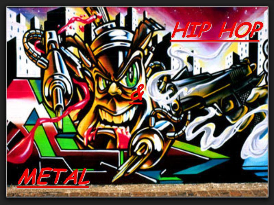 HIP HOP & METAL