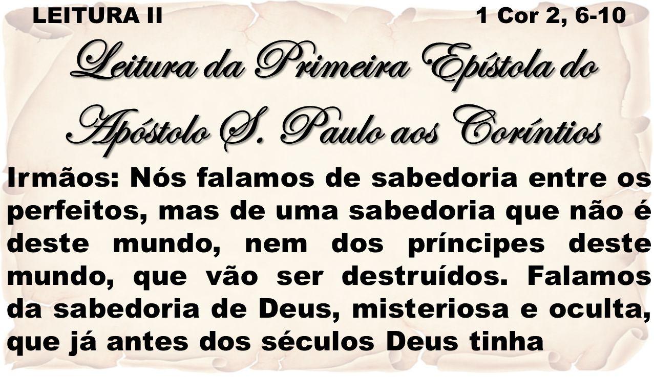 Leitura da Primeira Epístola do Apóstolo S. Paulo aos Coríntios