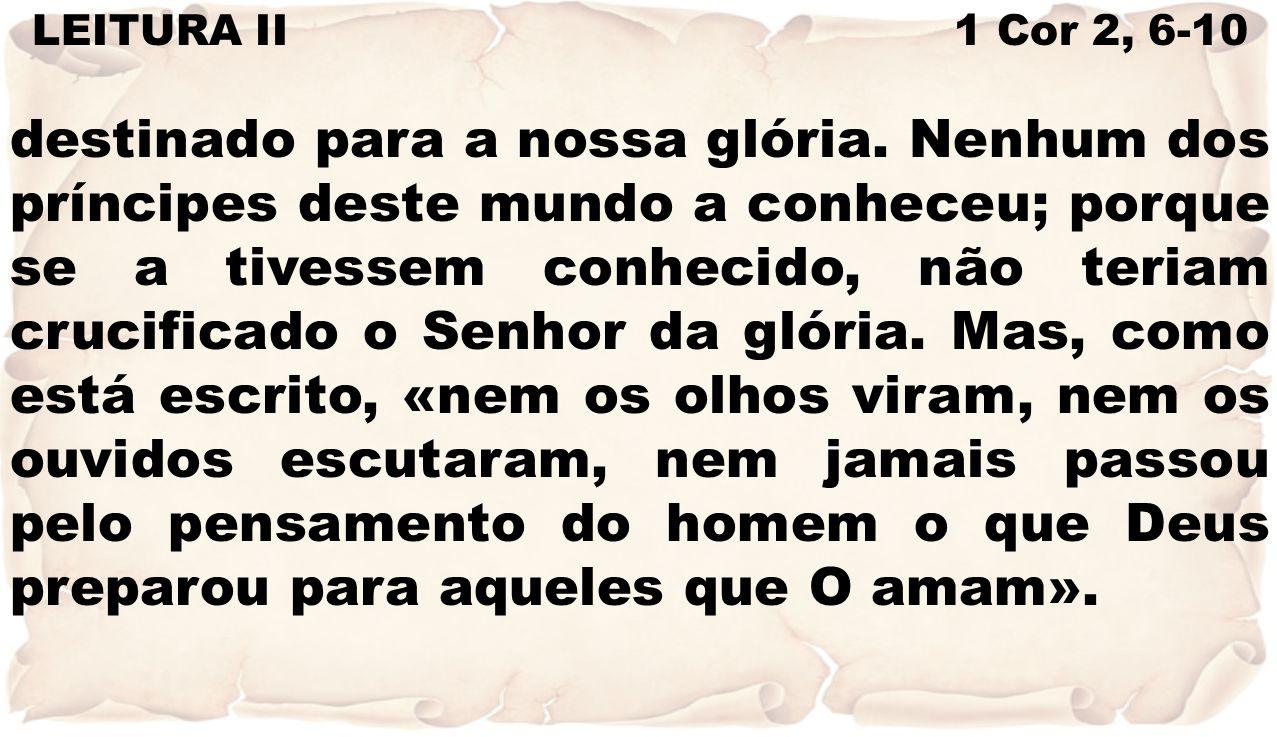 LEITURA II 1 Cor 2, 6-10