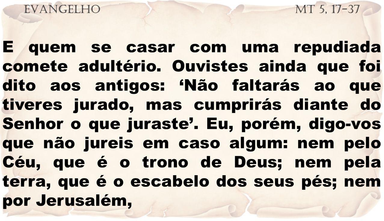 EVANGELHO Mt 5, 17-37