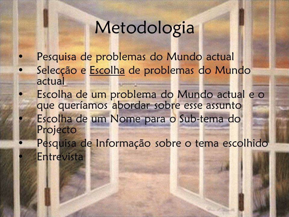 Metodologia Pesquisa de problemas do Mundo actual