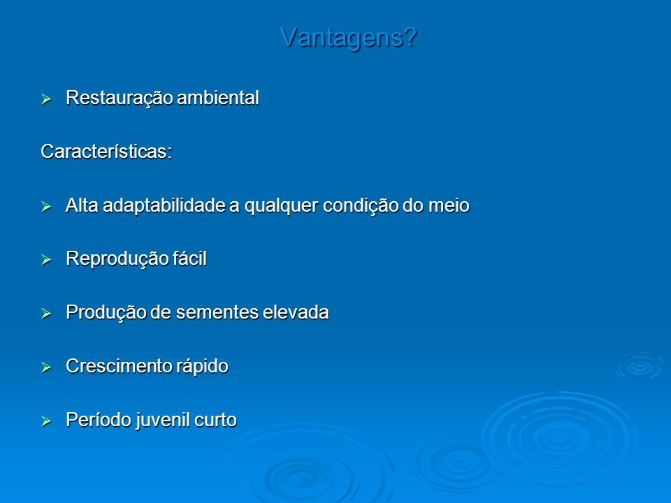 Vantagens Restauração ambiental Características: