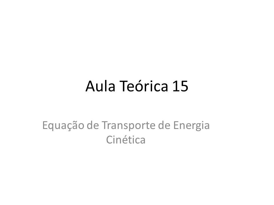 Equação de Transporte de Energia Cinética