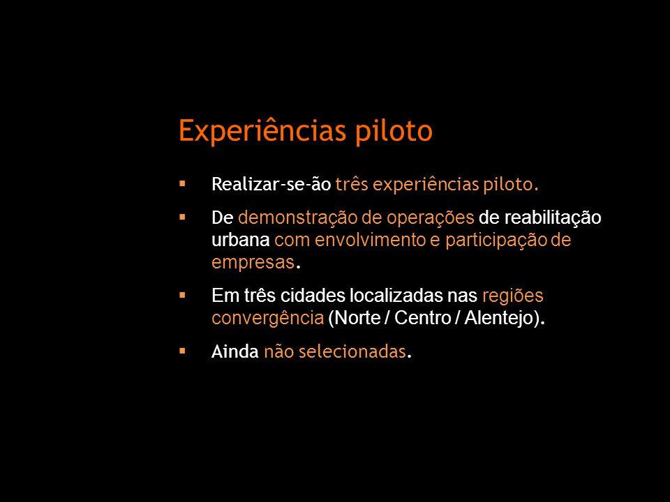 Experiências piloto Realizar-se-ão três experiências piloto.
