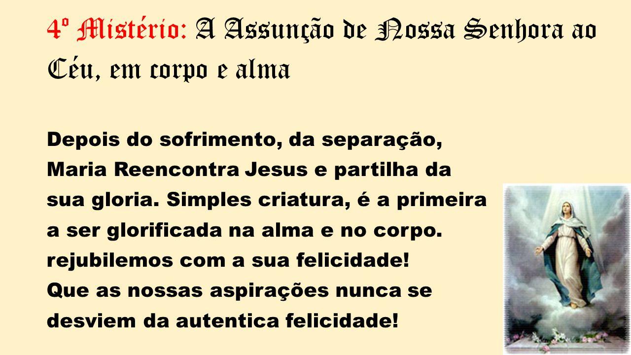 4º Mistério: A Assunção de Nossa Senhora ao Céu, em corpo e alma