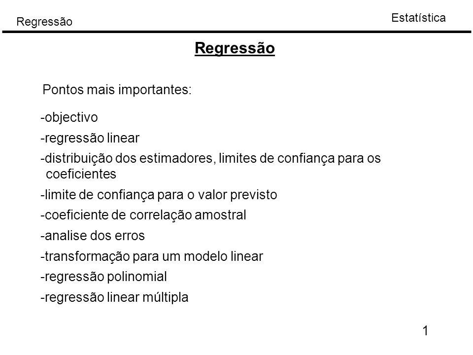Regressão Pontos mais importantes: -objectivo -regressão linear