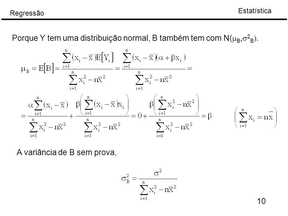 Porque Y tem uma distribuição normal, B também tem com N(mB,s2B).